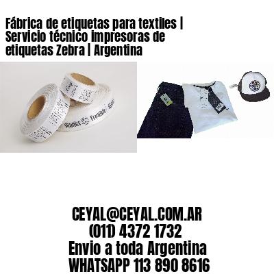 Fábrica de etiquetas para textiles | Servicio técnico impresoras de etiquetas Zebra | Argentina