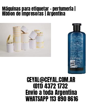 Máquinas para etiquetar - perfumería | Ribbon de impresoras | Argentina